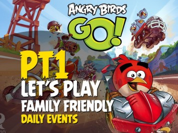 Let's Play Angry Birds Go Family Style Pt 1 - Bringing Home the Bacon in the Daily Event Featured Image v2