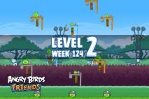 Angry Birds Friends Sneak Peek Tournament Level 2 Week 124 Walkthroughs   September 29th 2014