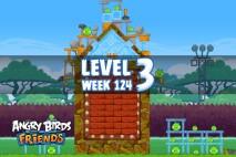 Angry Birds Friends Sneak Peek Tournament Level 3 Week 124 Walkthroughs   September 29th 2014