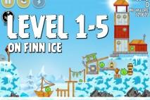 Angry Birds Seasons On Finn Ice Level 1-5 Walkthrough
