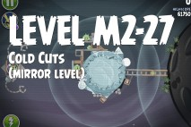 Angry Birds Space Cold Cuts Mirror Level M2-27 Walkthrough
