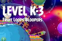 Angry Birds Space Froot Loops Bloopers Level K-3 Walkthrough
