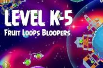 Angry Birds Space Froot Loops Bloopers Level K-5 Walkthrough