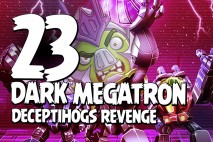 Let's Play Angry Birds Transformers | Part 23 | Dark Megatron