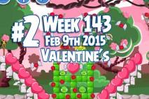 Angry Birds Friends 2015 Valentine's Day Tournament Level 2 Week 143 Walkthrough