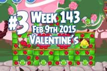 Angry Birds Friends 2015 Valentine's Day Tournament Level 3 Week 143 Walkthrough