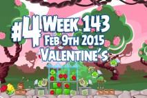 Angry Birds Friends 2015 Valentine's Day Tournament Level 4 Week 143 Walkthrough