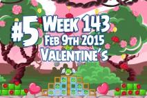 Angry Birds Friends 2015 Valentine's Day Tournament Level 5 Week 143 Walkthrough