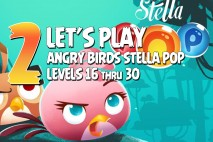 Angry Birds Stella Pop Levels 16 to 30 Walkthroughs