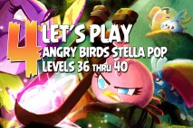 Angry Birds Stella Pop Levels 36 to 40 Walkthroughs
