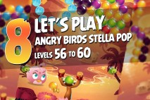 Angry Birds Stella Pop Levels 56 to 60 Walkthroughs