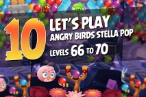 Angry Birds Stella Pop Levels 66 to 70 Walkthroughs