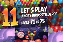 Angry Birds Stella Pop Levels 71 to 75 Walkthroughs