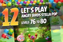 Angry Birds Stella Pop Levels 76 to 80 Walkthroughs
