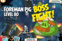 Angry Birds Under Pigstruction Foreman Pig Level 80 Boss Fight Walkthrough