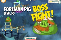 Angry Birds Under Pigstruction Foreman Pig Level 50 Boss Fight Walkthrough