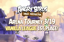 Angry Birds Under Pigstruction Daily Arena Tournament – 1st Place Vanilla League – March 19th