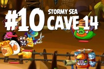 Angry Birds Epic Stormy Sea Level 10 Walkthrough | Chronicle Cave 14
