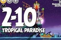 Angry Birds Seasons Tropigal Paradise Level 2-10 Walkthrough