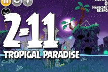 Angry Birds Seasons Tropigal Paradise Level 2-11 Walkthrough