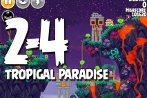 Angry Birds Seasons Tropigal Paradise Level 2-4 Walkthrough
