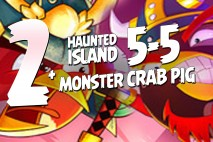 Angry Birds Fight! – Haunted Island 5-5 + Monster Crab Pig Battle – Part 2
