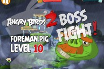 Angry Birds 2 Foreman Pig Level 10 Boss Fight Walkthrough – Cobalt Plateaus Feathery Hills