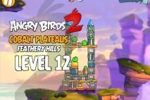 Angry Birds 2 Level 12 Cobalt Plateaus – Feathery Hills 3-Star Walkthrough