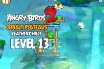 Angry Birds 2 Level 13 Cobalt Plateaus – Feathery Hills 3-Star Walkthrough