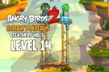 Angry Birds 2 Level 14 Cobalt Plateaus – Feathery Hills 3-Star Walkthrough