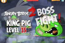 Angry Birds 2 King Pig Level 15 Boss Fight Walkthrough – Cobalt Plateaus Feathery Hills