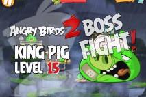Angry Birds 2 King Pig Level 15 Boss Fight Walkthrough – Cobalt Plateaus Feathery Hills