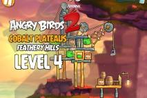 Angry Birds 2 Level 4 Cobalt Plateaus – Feathery Hills 3-Star Walkthrough
