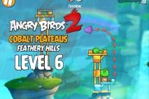 Angry Birds 2 Level 6 Cobalt Plateaus – Feathery Hills 3-Star Walkthrough