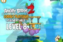 Angry Birds 2 Level 8 Cobalt Plateaus – Feathery Hills 3-Star Walkthrough