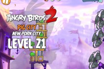 Angry Birds 2 Level 21 Pig City – New Pork City 3-Star Walkthrough