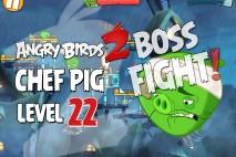 Angry Birds 2 Chef Pig Level 22 Boss Fight Walkthrough – Pig City New Pork City