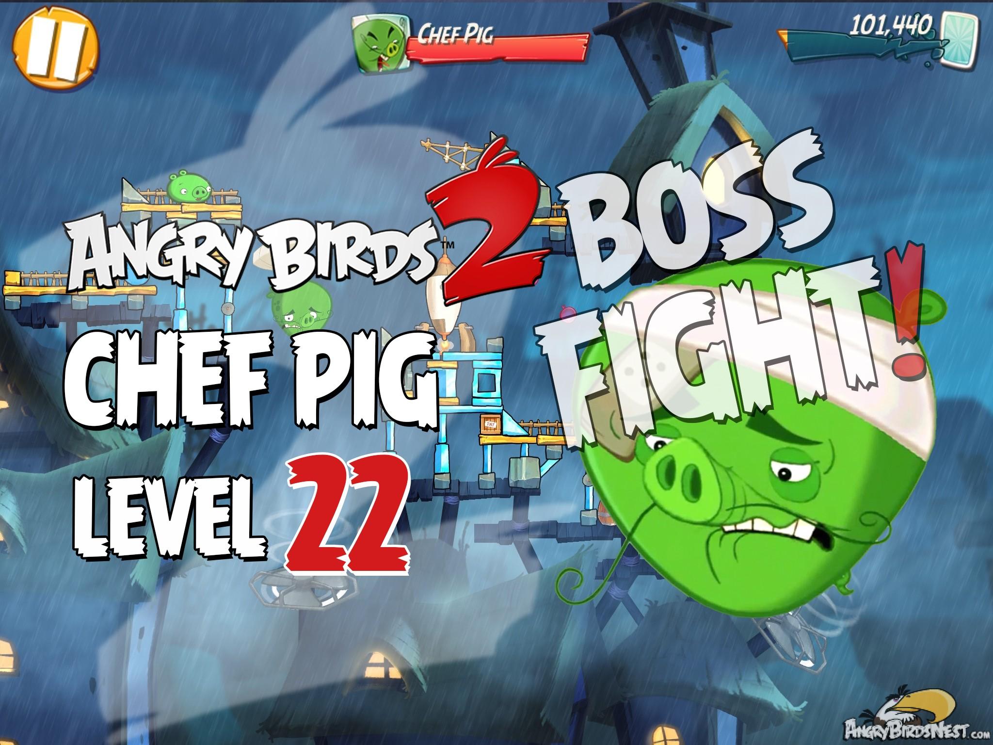 Angry Birds 2 Chef Pig Level 22 Boss Fight Walkthrough