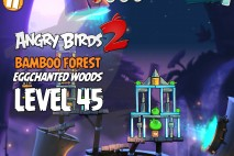 Angry Birds 2 Level 45 Bamboo Forest – Eggchanted Woods 3-Star Walkthrough