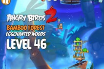 Angry Birds 2 Level 46 Bamboo Forest – Eggchanted Woods 3-Star Walkthrough