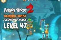 Angry Birds 2 Level 47 Bamboo Forest – Eggchanted Woods 3-Star Walkthrough