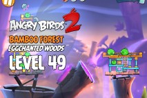 Angry Birds 2 Level 49 Bamboo Forest – Eggchanted Woods 3-Star Walkthrough
