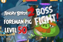 Angry Birds 2 Foreman Pig Level 50 Boss Fight Walkthrough – Bamboo Forest Eggchanted Woods