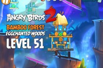 Angry Birds 2 Level 51 Bamboo Forest – Eggchanted Woods 3-Star Walkthrough