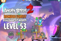 Angry Birds 2 Level 53 Bamboo Forest – Eggchanted Woods 3-Star Walkthrough