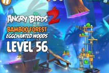 Angry Birds 2 Level 56 Bamboo Forest – Eggchanted Woods 3-Star Walkthrough