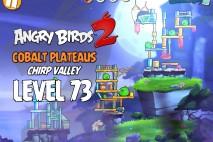 Angry Birds 2 Level 73 Cobalt Plateaus – Chirp Valley 3-Star Walkthrough