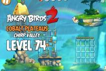 Angry Birds 2 Level 74 Cobalt Plateaus – Chirp Valley 3-Star Walkthrough