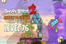 Angry Birds 2 Level 76 Cobalt Plateaus – Chirp Valley 3-Star Walkthrough