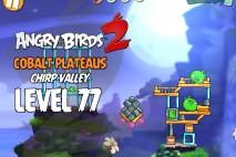 Angry Birds 2 Level 77 Cobalt Plateaus – Chirp Valley 3-Star Walkthrough
